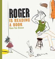 ROGER IS READING A BOOK by Koen Van Biesen