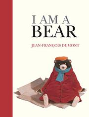 I AM A BEAR by Jean-François Dumont