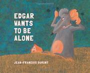 EDGAR WANTS TO BE ALONE by Jean-François Dumont