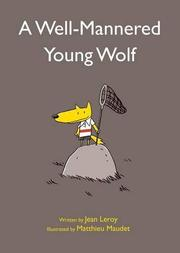A WELL-MANNERED YOUNG WOLF by Jean Leroy