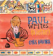 PAUL WRITES (A LETTER) by Chris Raschka