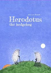 HERODOTUS THE HEDGEHOG by Jean-Luc Buquet