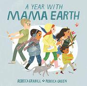 A YEAR WITH MAMA EARTH by Rebecca Grabill