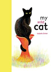MY WILD CAT by Isabelle Simler