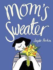 MOM'S SWEATER by Jayde Perkin
