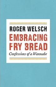 EMBRACING FRY BREAD by Roger Welsch