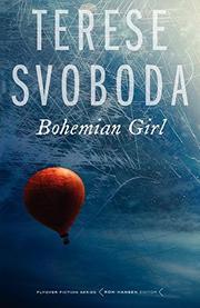 BOHEMIAN GIRL by Terese Svoboda