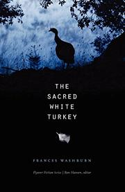 THE SACRED WHITE TURKEY by Frances Washburn