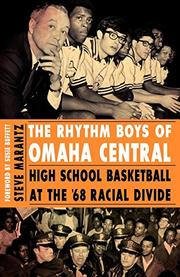 THE RHYTHM BOYS OF OMAHA CENTRAL by Steve Marantz