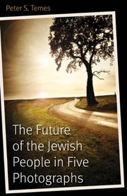 THE FUTURE OF THE JEWISH PEOPLE IN FIVE PHOTOGRAPHS by Peter S. Temes
