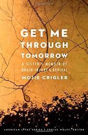 GET ME THROUGH TOMORROW by Mojie Crigler