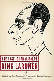 THE LOST JOURNALISM OF RING LARDNER by Ring Lardner