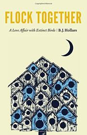 FLOCK TOGETHER by B.J. Hollars