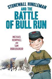 STONEWALL HINKLEMAN AND THE BATTLE OF BULL RUN by Michael Hemphill