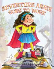 ADVENTURE ANNIE GOES TO WORK by Toni Buzzeo