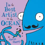 I'M THE BEST ARTIST IN THE OCEAN by Kevin Sherry
