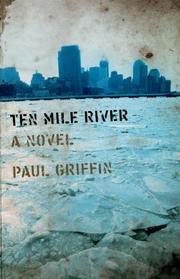 TEN MILE RIVER by Paul Griffin