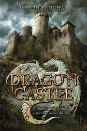 DRAGON CASTLE by Joseph Bruchac
