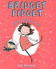 Cover art for BRIDGET FIDGET AND THE MOST PERFECT PET!