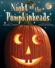 NIGHT OF THE PUMPKINHEADS by Michael J. Rosen