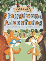 BRUNO & LULU'S PLAYGROUND ADVENTURES by Patricia Lakin