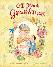 ALL ABOUT GRANDMAS by Roni Schotter
