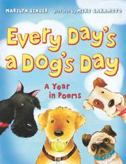 EVERY DAY'S A DOG DAY: A YEAR IN POEMS by Marilyn Singer