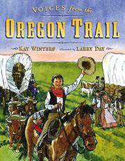 VOICES FROM THE OREGON TRAIL by Kay Winters