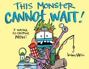 THIS MONSTER CANNOT WAIT! by Bethany Barton