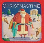 CHRISTMASTIME by Alison Jay