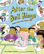 AFTER THE BELL RINGS by Carol Diggory Shields