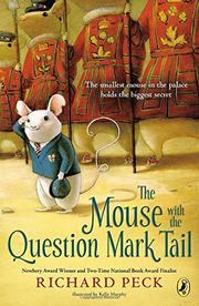 THE MOUSE WITH THE QUESTION MARK TAIL by Richard Peck
