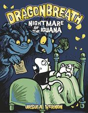 NIGHTMARE OF THE IGUANA by Ursula Vernon