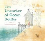 THE UNCORKER OF OCEAN BOTTLES by Michelle Cuevas