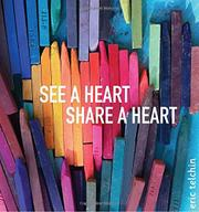 SEE A HEART SHARE A HEART by Eric  Telchin