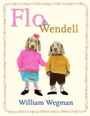 FLO & WENDELL by William Wegman