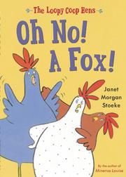 OH NO! A FOX! by Janet Morgan Stoeke