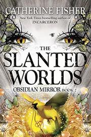 THE SLANTED WORLDS by Catherine Fisher