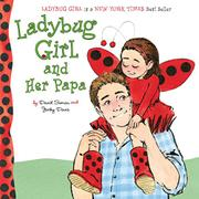 LADYBUG GIRL AND HER PAPA by Jacky Davis