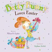 BETTY BUNNY LOVES EASTER by Michael B. Kaplan