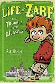 THE TROUBLE WITH WEASELS by Rob Harrell