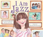 I AM JAZZ by Jessica Herthel