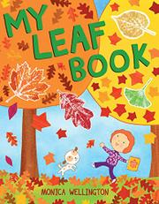 MY LEAF BOOK by Monica Wellington