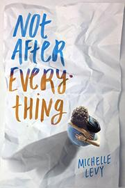 NOT AFTER EVERYTHING by Michelle Levy
