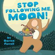 STOP FOLLOWING ME, MOON! by Darren Farrell