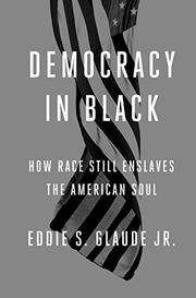 DEMOCRACY IN BLACK by Eddie S. Glaude Jr.