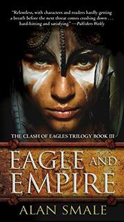 EAGLE AND EMPIRE by Alan Smale