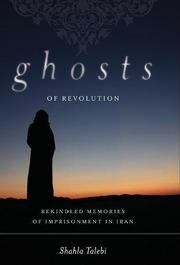 GHOSTS OF REVOLUTION by Shahla Talebi