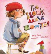 THE BLOCK MESS MONSTER by Betsy Howie