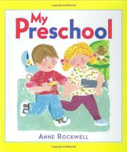 MY PRESCHOOL by Anne Rockwell
